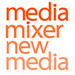 Mediamixer New Media